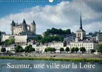 Saumur, une ville sur la Loire 2018 Voici les cotes caches de Saumur by Alain Gaymard