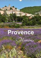 Provence Moments 2018 Lavender, landscapes and stills of the Provence by Jurgen Feuerer