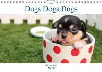 Dogs Dogs Dogs 2018 A monthly calendar featuring dogs by Othmar Vigl