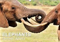 Elephants across Africa 2018 The African pachyderms at times appear imposing and powerful and sometimes affectionate and caring. by Juergen Feuerer