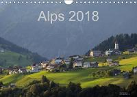 Alps 2018 2018 Landscape, mountains, cities and villages of the alps in the heart of Europe by Jorg Dauerer