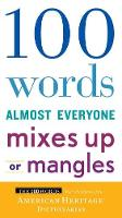 100 Words Almost Everyone Mixes Up or Mangles by American Heritage Dictionaries