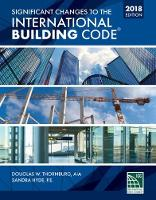 Significant Changes to the International Building Code 2018 Edition by International Code Council