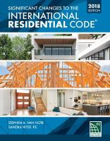 Significant Changes to the International Residential Code 2018 Edition by International Code Council