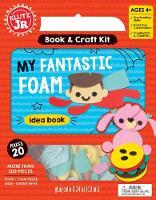 Klutz Junior: My Fantastic Foam by Editors of Klutz