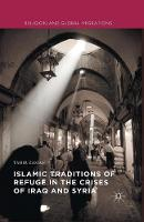 Islamic Traditions of Refuge in the Crises of Iraq and Syria by Tahir Zaman