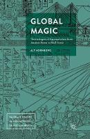 Global Magic Technologies of Appropriation from Ancient Rome to Wall Street by Alf Hornborg