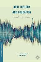 Oral History and Education Theories, Dilemmas, and Practices by Kristina R. Llewellyn