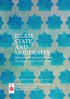 Islam, State, and Modernity Mohammed Abed al-Jabri and the Future of the Arab World by Zaid Eyadat