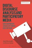 Digital Discourse Analysis and Participatory Media Contemporary Spaces of Power and Critique by Lecturer Majid (University of Lancaster UK) Khosravinik, Darren (Newcastle University UK) Kelsey