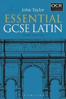 Essential GCSE Latin by John (Lecturer in Classics, Manchester University, previously Tonbridge School, UK) Taylor