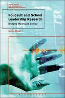 Foucault and School Leadership Research Bridging Theory and Method by Denise (Ministry for Education and Employment, Malta) Mifsud