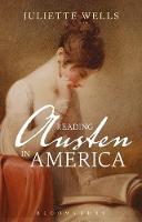 Reading Austen in America by Juliette (Elizabeth Connolly Todd Distinguished Associate Professor, Goucher College, Goucher College, USA) Wells