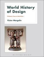 World History of Design Volume 1 by Victor (University of Illinois, Chicago) Margolin