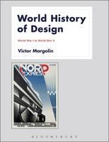 World History of Design Volume 2 by Victor (University of Illinois, Chicago) Margolin
