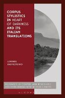 Corpus Stylistics in Heart of Darkness and its Italian Translations by Lorenzo (University of Birmingham, UK) Mastropierro