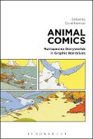 Animal Comics Multispecies Storyworlds in Graphic Narratives by David (Researcher, Durham University, UK) Herman