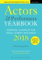 Actors and Performers Yearbook 2018 Essential Contacts for Stage, Screen and Radio by Lloyd (RADA, UK) Trott