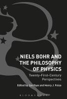 Niels Bohr and the Philosophy of Physics Twenty-First-Century Perspectives by Jan (University of Copenhagen, Denmark) Faye