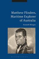 Matthew Flinders, Maritime Explorer of Australia by Kenneth Morgan