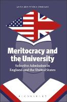 Meritocracy and the University Selective Admission in England and the United States by Anna (Research Fellow, University of Exeter, UK) Mountford-Zimdars
