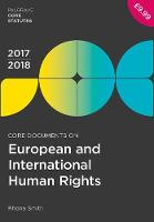 Core Documents on European and International Human Rights 2017-18 by Rhona Smith