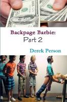 Backpage Barbie 2: the Comeback Begins by Derek Person
