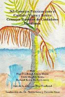 365 Consejos Practicos Para El Cuidado: Viajes y Relevo, Consejos Practicos De Cuidadores Cotidianos by Pegi Foulkrod, Gincy Heins, Trish Hughes Kreis, Kathy Lowrey