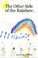 The Other Side of the Rainbow by Sharon Kay Robinson