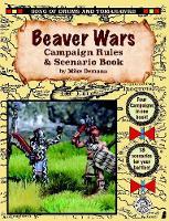 Beaver Wars Campaign Rules & Scenario Book by Michael Demana