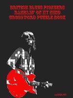 British Blues Pioneers Ramblin' on My Mind Crossword Puzzle Book by Aaron Joy