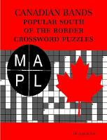 Canadian Bands Popular South of the Border Crossword Puzzles by Aaron Joy