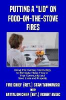 Putting a Lid on Food-on-the-Stove Fires by Stan Tarnowski, Robert Avsec