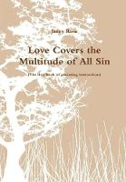 Love Covers the Multitude of All Sin (the First Book of Parenting Instructions) by Jazzy Rose