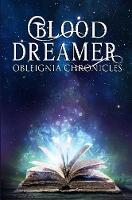 Blood Dreamer: Obleignia Chronicles by Madison Ruth