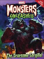 Marvel Monsters Unleashed: The Gruesome Gorgilla! by Marvel Comics