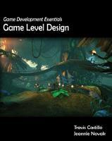 Game Development Essentials Game Level Design by Jeannie (KALEIDOSPACE, LLC d/b/a INDIESPACE) Novak, Jeannie (Novy Unlimited, Inc.) Novak, Travis Castillo