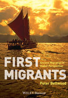 First Migrants Ancient Migration in Global Perspective by Peter Bellwood