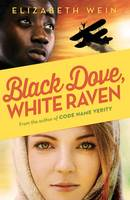 Cover for Black Dove, White Raven by Elizabeth Wein