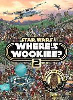 Star Wars Where's the Wookiee? 2 Search and Find Activity Book by Lucasfilm Animation