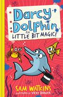 Darcy Dolphin is a Little Bit Magic! by Sam Watkins