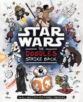 Star Wars: The Doodles Strike Back by Lucasfilm Ltd