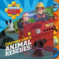 Fireman Sam's Animal Rescues! by Egmont UK Ltd