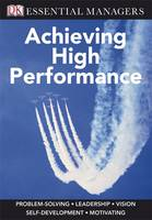 Achieving High Performance by Pippa Bourne, Michael Bourne