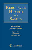 Redgrave's Health and Safety First Supplement to the Eighth Edition by Jonathan Clarke, Dr. Michael, SC Ford, Astrid Smart