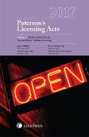 Paterson's Licensing Acts 2017 by Professor Jeremy Phillips