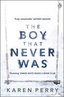 Cover for The Boy That Never Was by Karen Perry