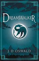 Cover for Dreamwalker by J.D. Oswald