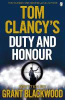 Tom Clancy's Duty and Honour by Grant Blackwood