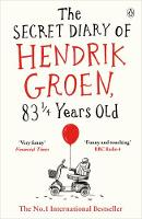 The Secret Diary of Hendrik Groen, 83 Years Old by Hendrik Groen